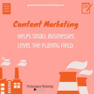 Content Marketing Helps Small Business Level the Playing Field