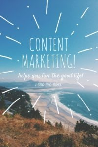 Content Marketing Helps You Live the Good Life