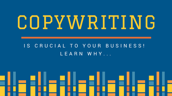 Copywriting Is Crucial To Your Business. Learn Why!