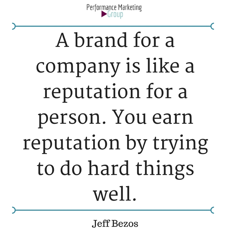 A Brand for a Company Is Like a Reputation for a Person. You Earn Reputation by Trying to Do Hard Things Well.
