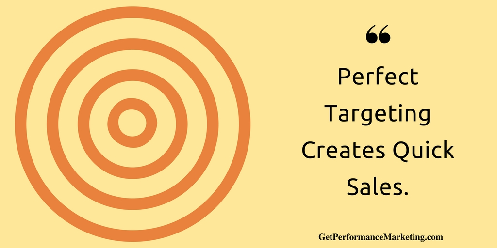 Perfect Targeting Creates Quick Sales